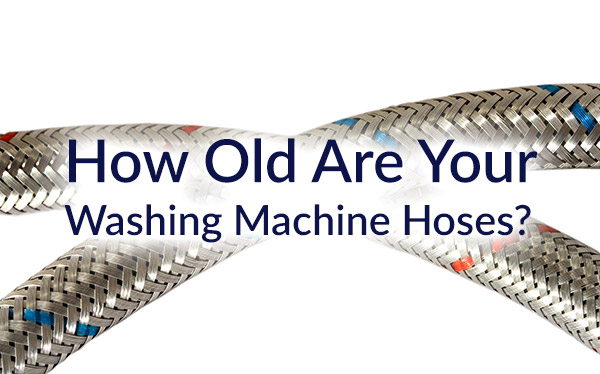 PNS-Plumbing-How-Old-Are-Your-Washing-Machine-Hoses