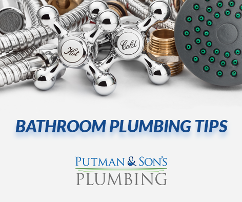 Putman-&-Sons-Plumbing-Bathroom-Plumbing-Tips-Rochester-Michigan