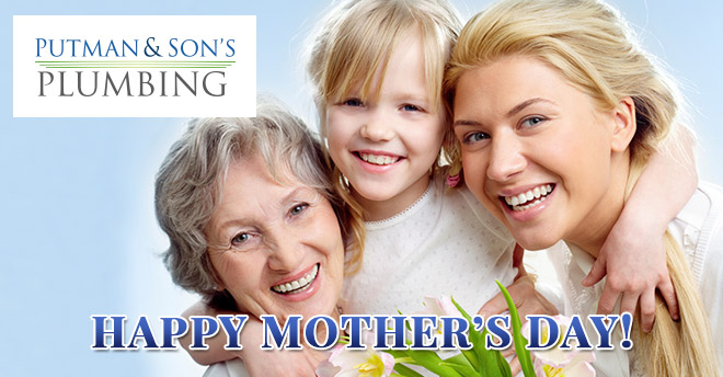 Putman and Sons Plumbing Mother's Day 2016
